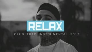 Club Trap Instrumental 2017 '' RELAX '' [Prod. By GoostBeats]