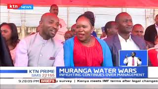 Crisis unfolding following infighting between Muranga County government and MUWASCO