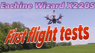 Eachine Wizard X220S First Flight Tests - Best Drone Right out of the box ever?