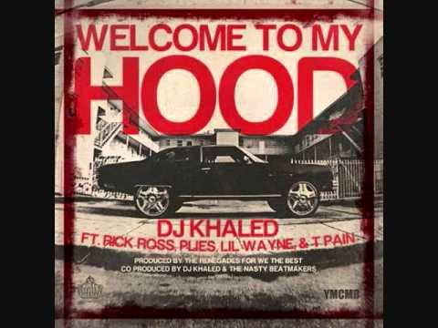 DJ Khaled  Welcome to My Hood Remix FT various Artists