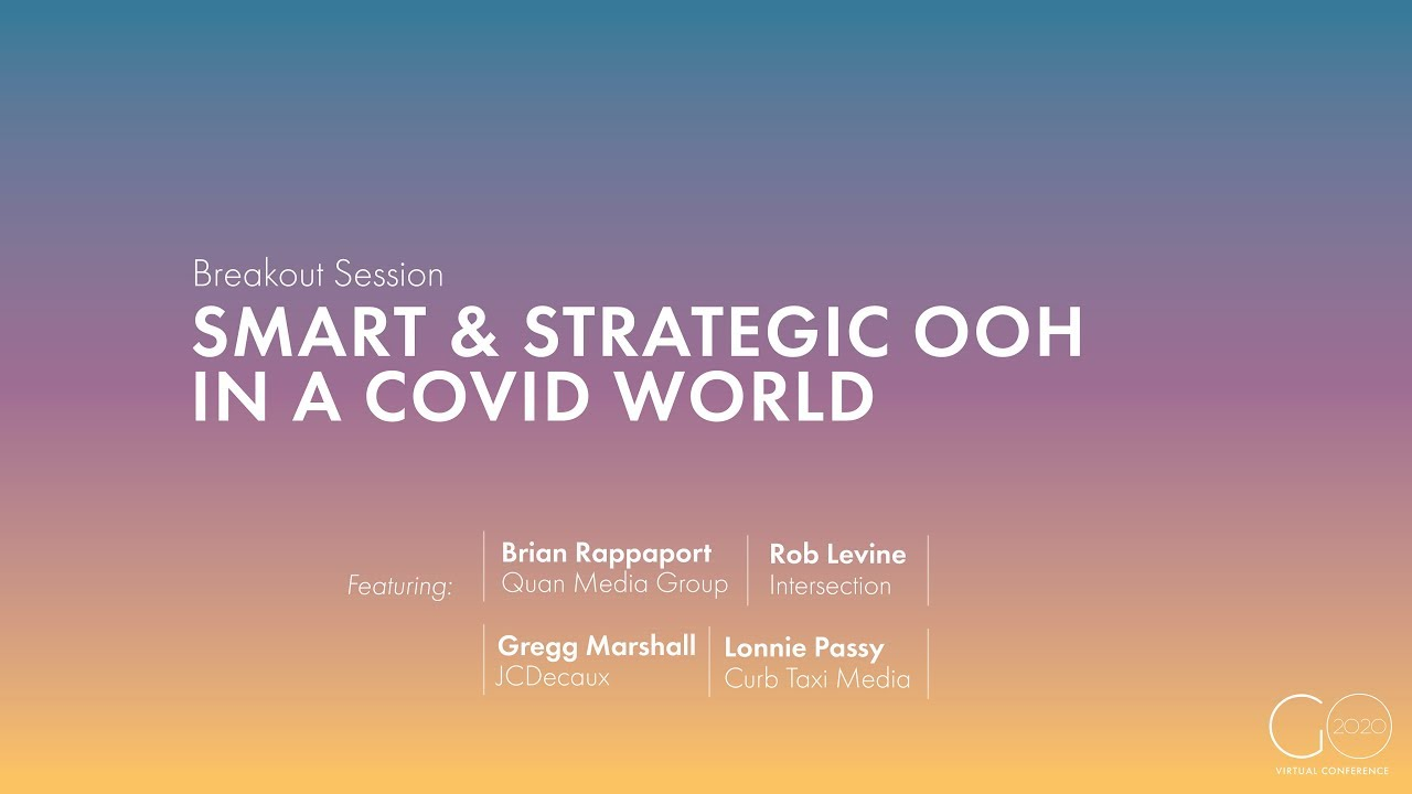 Breakout Session | Smart and Strategic OOH in a COVID World