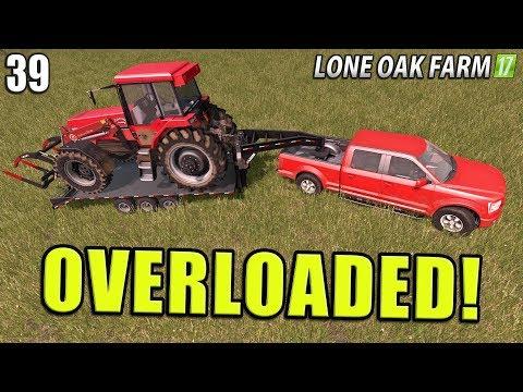 OVERLOADED | Lone Oak Farm | Farming Simulator 17 | #39