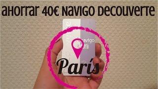 COMO AHORRAR 40€ EN EL METRO DE PARIS CON LA NAVIGO DECOUVERTE  Raccomanda vlog