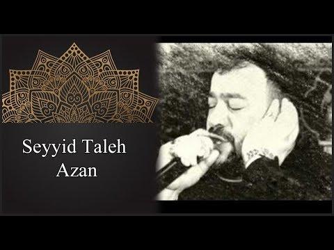 Azan - Seyyid Taleh - Azerbaycanca Tercume Ile