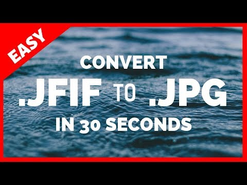 How To Convert JFIF To JPG In UNDER 30 SECONDs | 2019 Tutorial