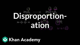 Disproportionation | Redox reactions and electrochemistry | Chemistry | Khan Academy