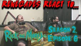 Renegades React to... Rick and Morty - Season 2, Episode 6
