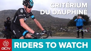 Top 10 Riders To Watch At The Critérium Du Dauphiné