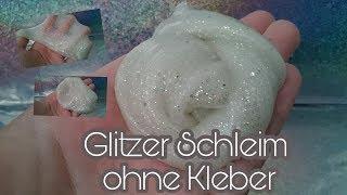 Glitzer Schleim ohne Kleber
