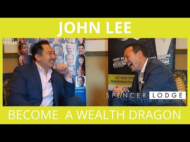 John Lee Interview - How To Become a Wealth Dragon