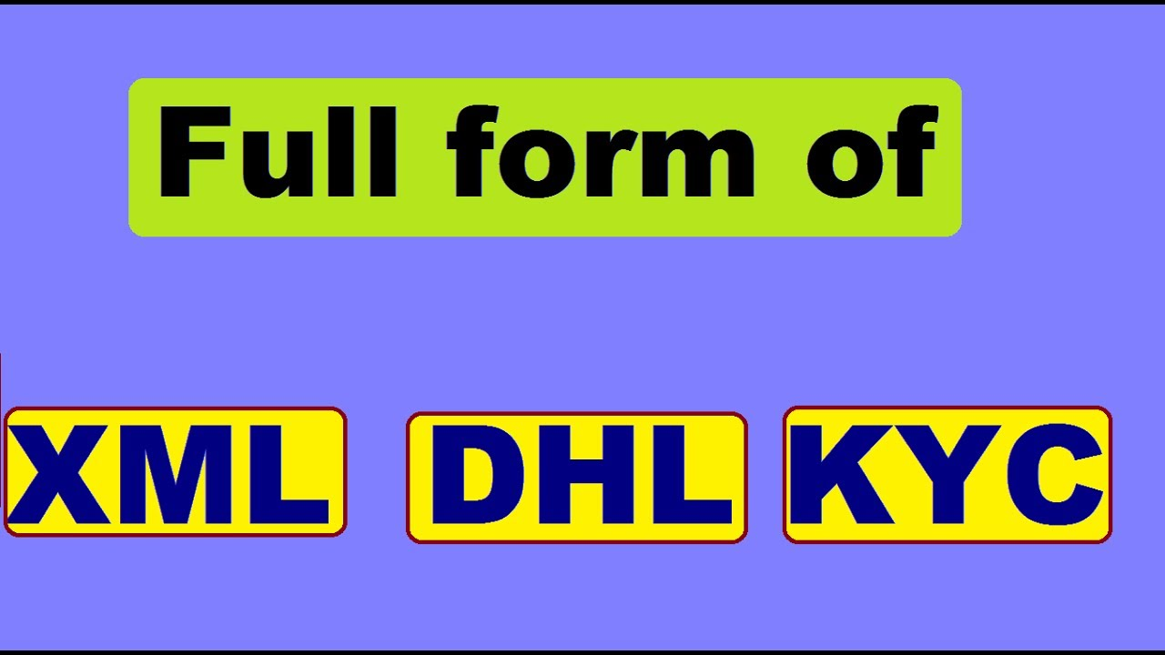 full form of XML DHL and KYC - YouTube