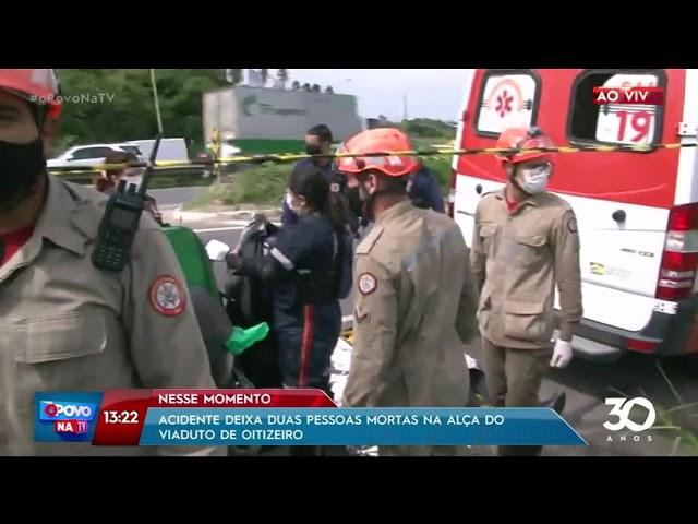 Mais informações sobre acidente que deixou duas pessoas mortas no Viaduto de Oitizeiro- O Povo na TV