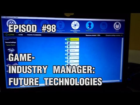 Episod #98- Game- Industry Manager: Future Technologies |