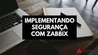 Implementando Segurança com Zabbix