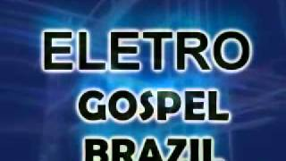 ELETRO GOSPEL BRAZIL EDIÇÃO SLZ -MA 1.mp4