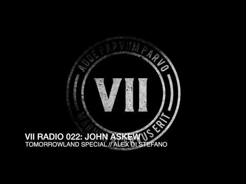 VII Radio 022 - John Askew (Tomorrowland Special)