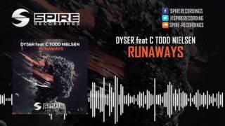 DYSER Feat C Todd Nielsen Runaways Sergio Mauri Dyson Kellerman Mix OUT NOW