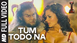 tum todo na full video song i a r rahman shankar chiyaan vikram