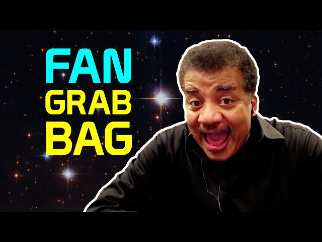 StarTalk Podcast: Cosmic Queries – Fan Grab Bag