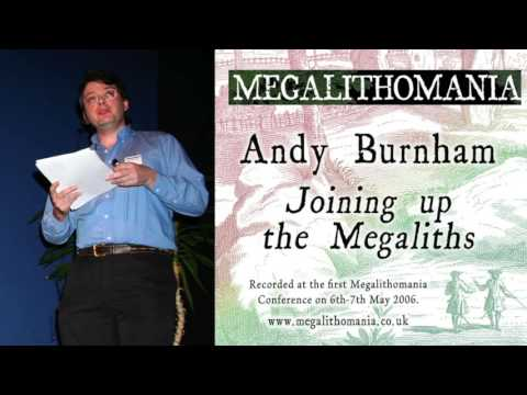 Andy Burnham: Joining up the Megaliths - Megalithomania 2006 Lecture (Audio)