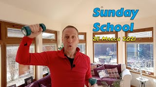 Sunday School: 28th March '21