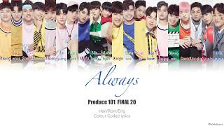 Produce 101 Season 2 - Always (이 자리에) | Colour Coded Lyric Video [Han|Rom|Eng]