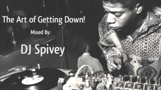 """The Art of Getting Down"" (A Deep, Soulful House Mix) by DJ Spivey"