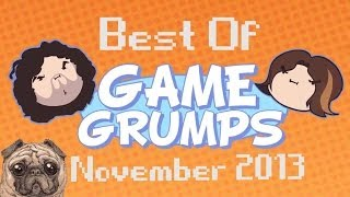 Repeat youtube video Best Of Game Grumps: November 2013