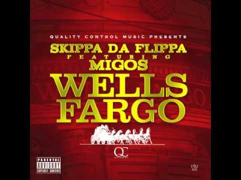 Skippa Da Flippa Ft. Migos - Wells Fargo