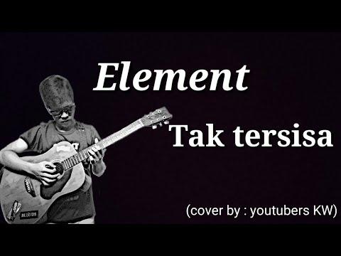 Element - Tak Tersisa (cover)