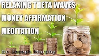 Joseph Murphy Money Affirmation Meditation - Extended Revised Version 2 - Theta Waves - Sleep.