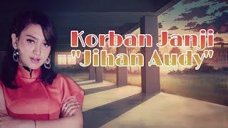 Korban Janji Lirik Jihan Audy.mp3