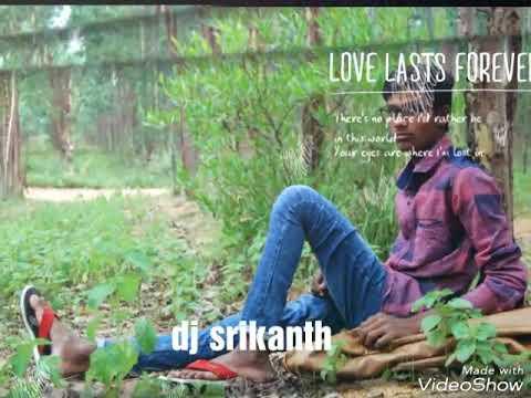 Dj srikanth song mix 9515359074