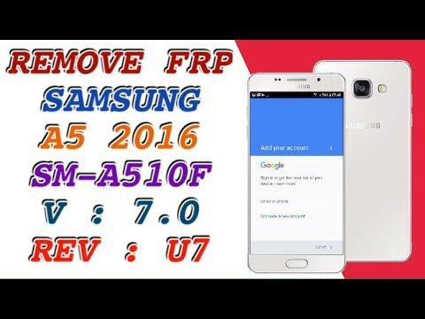 FRP A510F U7 / SAMSUNG A5 2016 SM-A510F BYPASS FRP ANDROID 7 0 BINARY U7