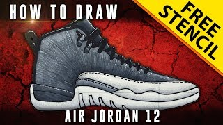 How To Draw: Air Jordan 12 w/ Downloadable Stencil