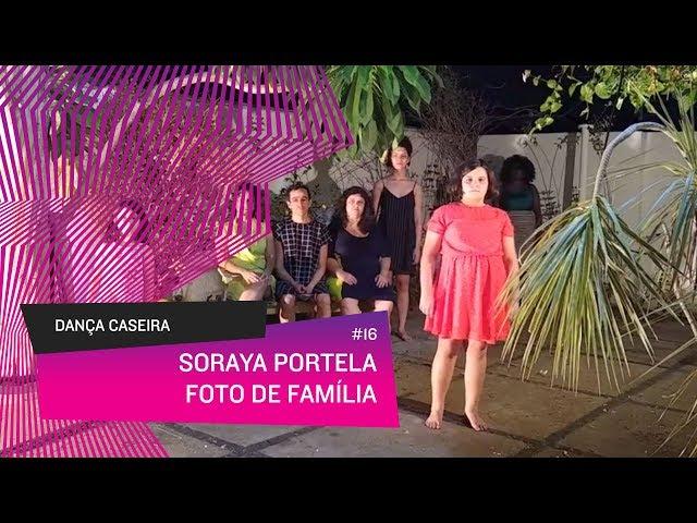 Dança Caseira: Soraya (ep 16) - Foto de Família
