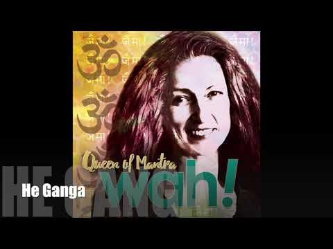 WAH! Queen Of Mantra - He Ganga
