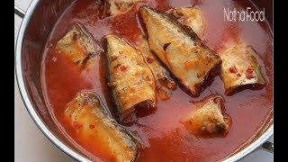 Cá mòi, cá kho rục xương, cá kho nhét đầu, bí quyết kho cá thơm ngon hơn cá hộp    Natha Food