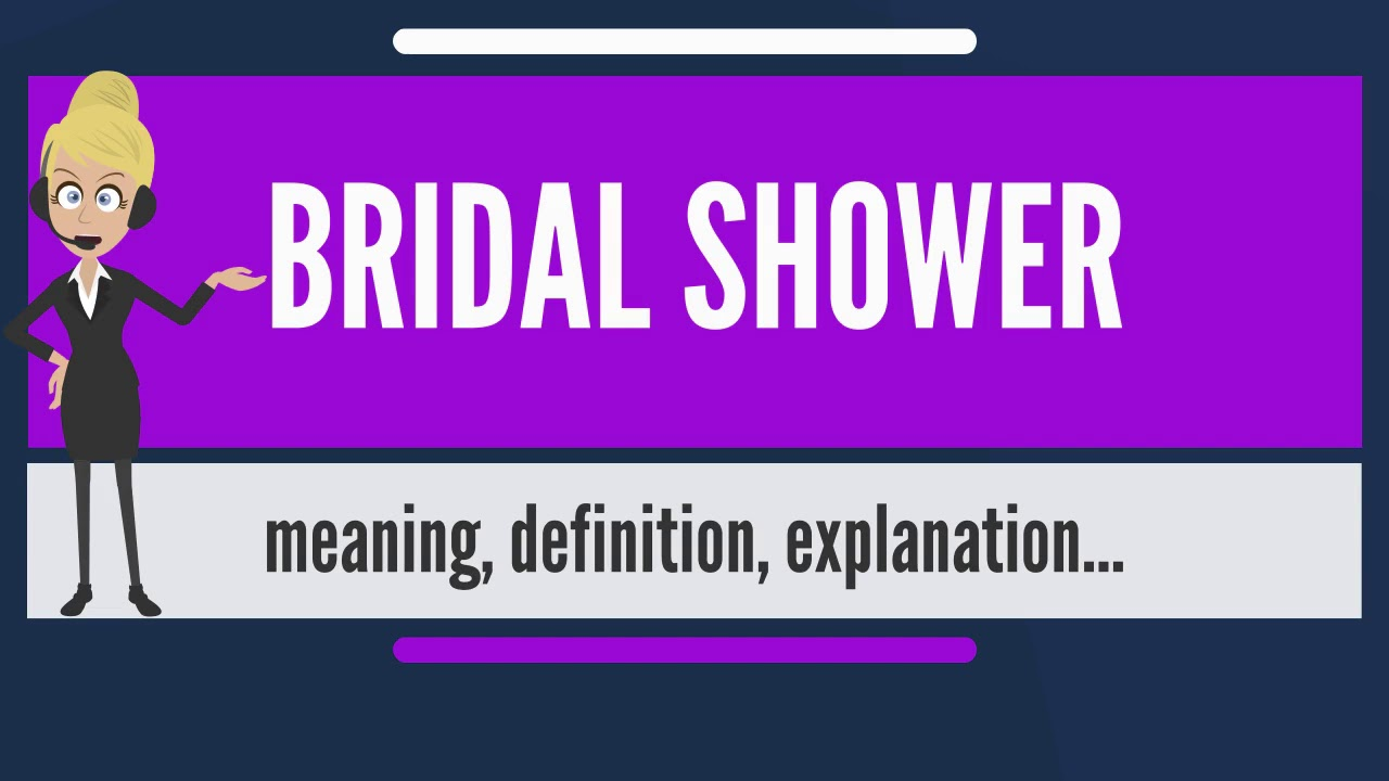 what does bridal shower mean bridal shower meaning explanation