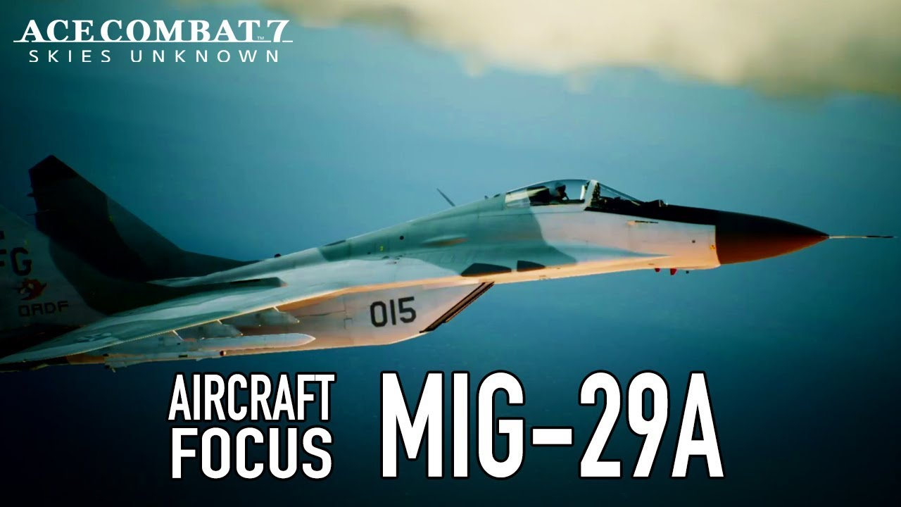 Ace Combat 7: Skies Unknown - PS4/XB1/PC - MiG-29A Aircraft Focus