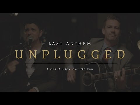 Frank Sinatra - I Get A Kick Out Of You (Last Anthem Unplugged Acoustic Cover)