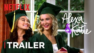 Alexa & Katie Part 4 Trailer | Netflix Futures