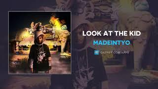 Madeintyo LOOK AT THE KID AUDIO.mp3