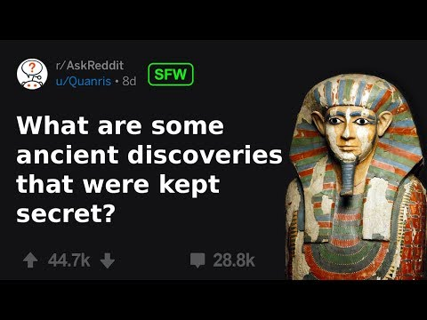 Archaeologists Reveal Ancient Discoveries That Were Kept Secret (r/AskReddit)