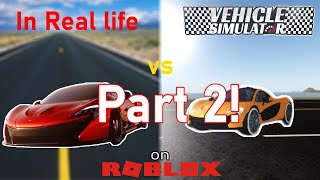 (Part 2!) Vehicle Simulator vs In Real Life Vehicles Comparison! - Roblox Vehicle Simulator | 4K