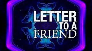 Letter to a Friend - EMO ALERT DING DING DING