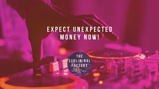 Get money from unexpected sources affirmation subliminal