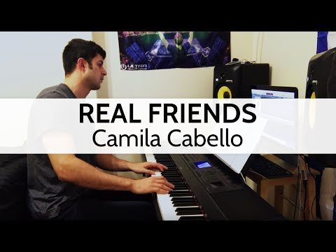 """Real Friends"" - Camila Cabello (Piano Cover) by Niko Kotoulas"
