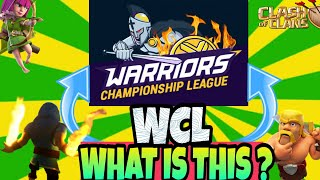 What is Wcl ? | WCL is the new big thing - Clash of Clans