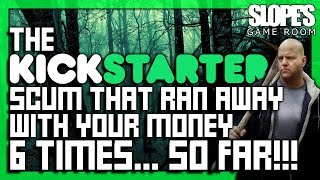 The Kickstarter Scum that ran away with your money 6 times... so far!! - SGR